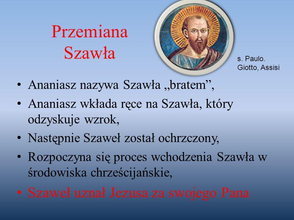 Przemiana Szawła Szaweł uznał Jezusa za swojego Pana