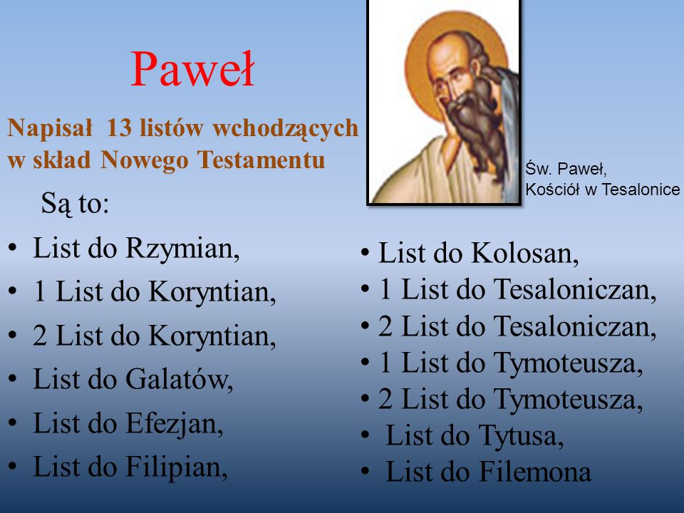 Paweł Są to: List do Rzymian, 1 List do Koryntian,