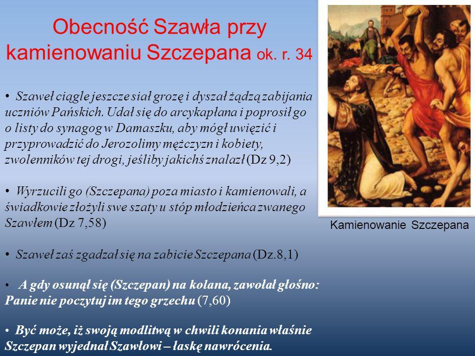 Obecność Szawła przy kamienowaniu Szczepana ok. r. 34