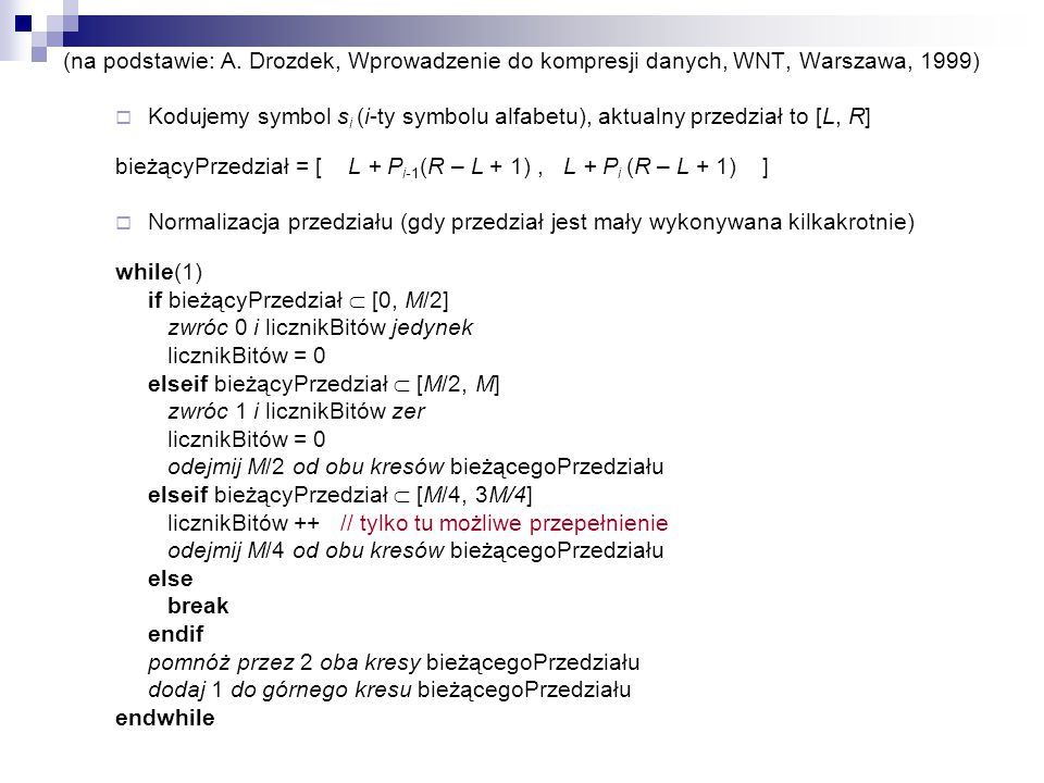 (na podstawie: A. Drozdek, Wprowadzenie do kompresji danych, WNT, Warszawa, 1999)