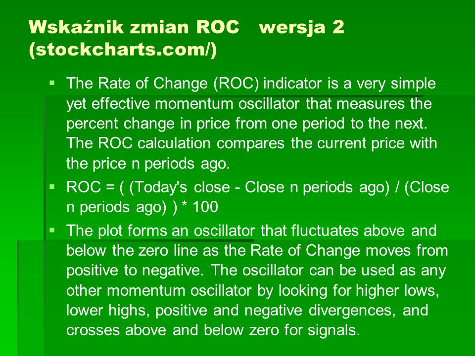Wskaźnik zmian ROC wersja 2 (stockcharts.com/)