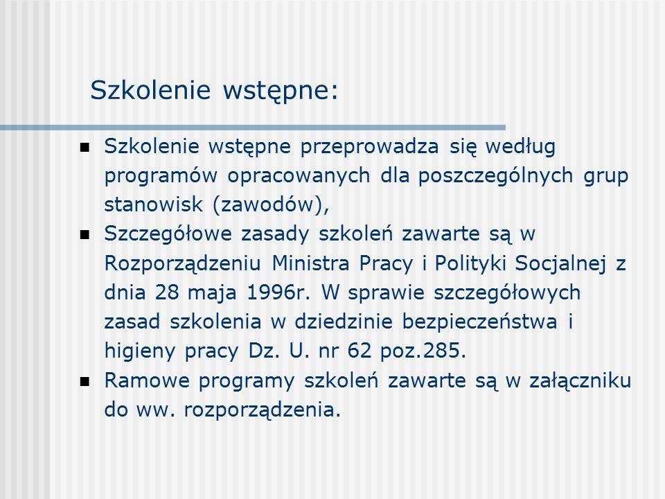 Szkolenie wstępne: Szkolenie wstępne przeprowadza się według programów opracowanych dla poszczególnych grup stanowisk (zawodów),