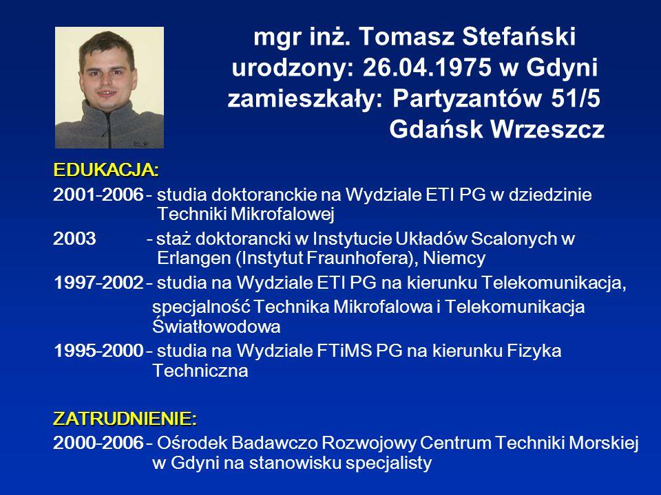 mgr inż. Tomasz Stefański urodzony: 26. 04