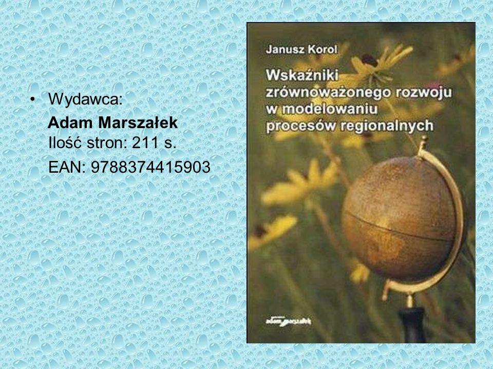 Wydawca: Adam Marszałek Ilość stron: 211 s. EAN: 9788374415903