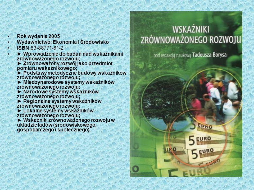 Rok wydania 2005 Wydawnictwo: Ekonomia i Środowisko. ISBN:83-88771-61-2.