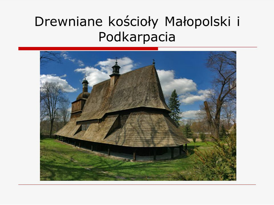 Drewniane kościoły Małopolski i Podkarpacia