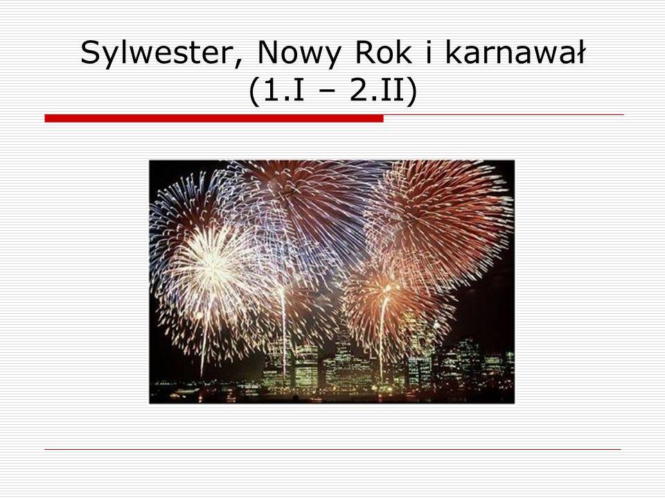 Sylwester, Nowy Rok i karnawał (1.I – 2.II)