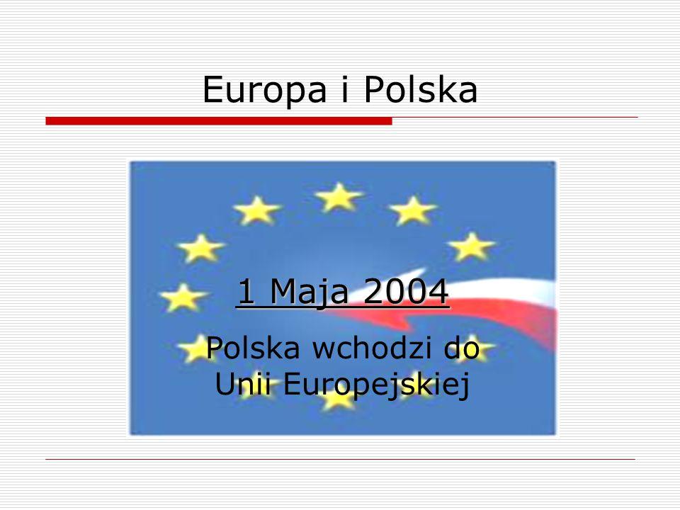 Polska wchodzi do Unii Europejskiej
