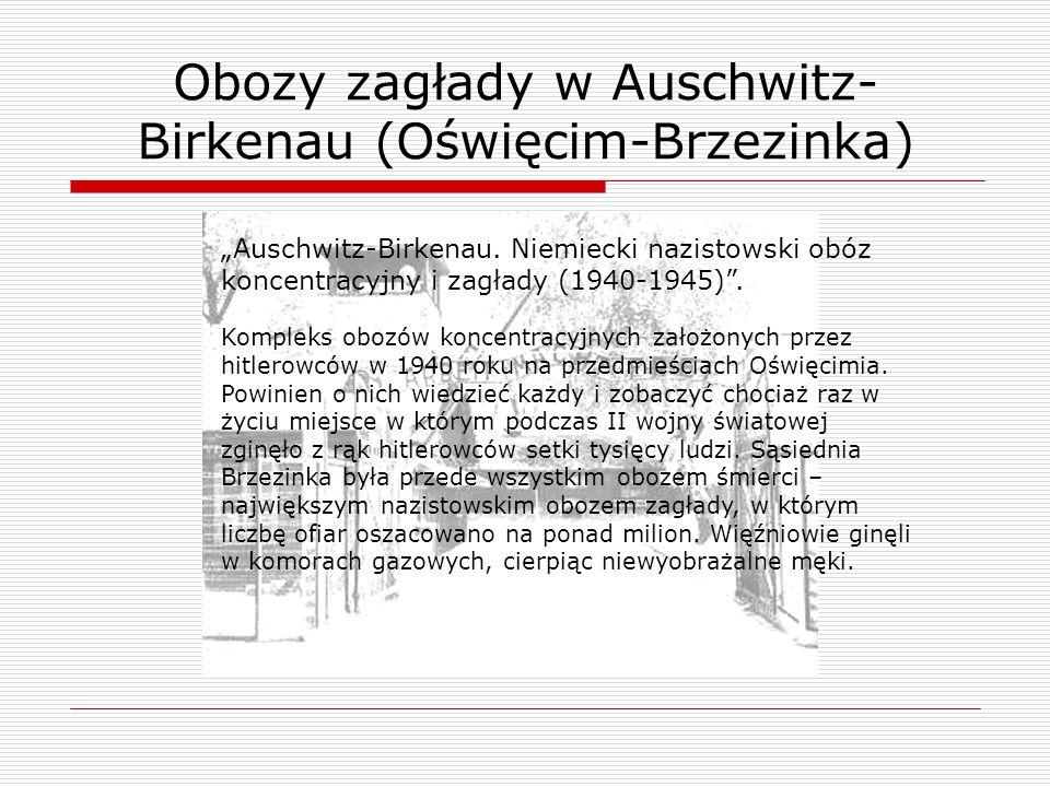 Obozy zagłady w Auschwitz-Birkenau (Oświęcim-Brzezinka)