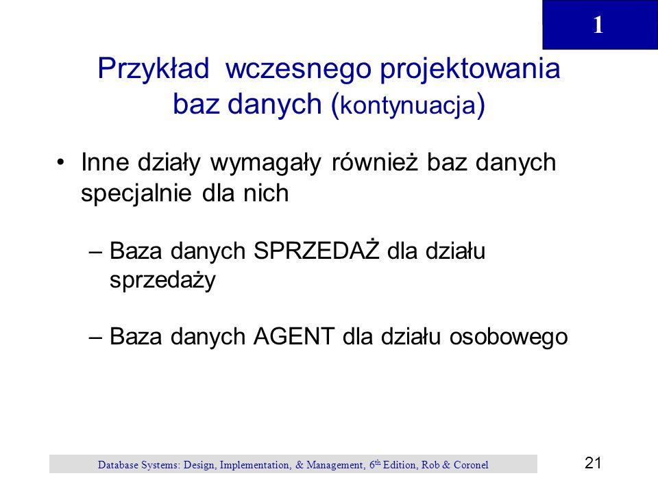Przykład wczesnego projektowania baz danych (kontynuacja)