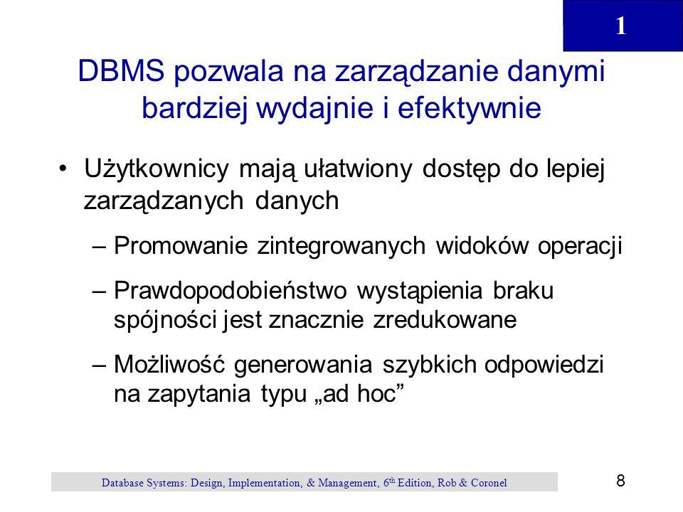 DBMS pozwala na zarządzanie danymi bardziej wydajnie i efektywnie
