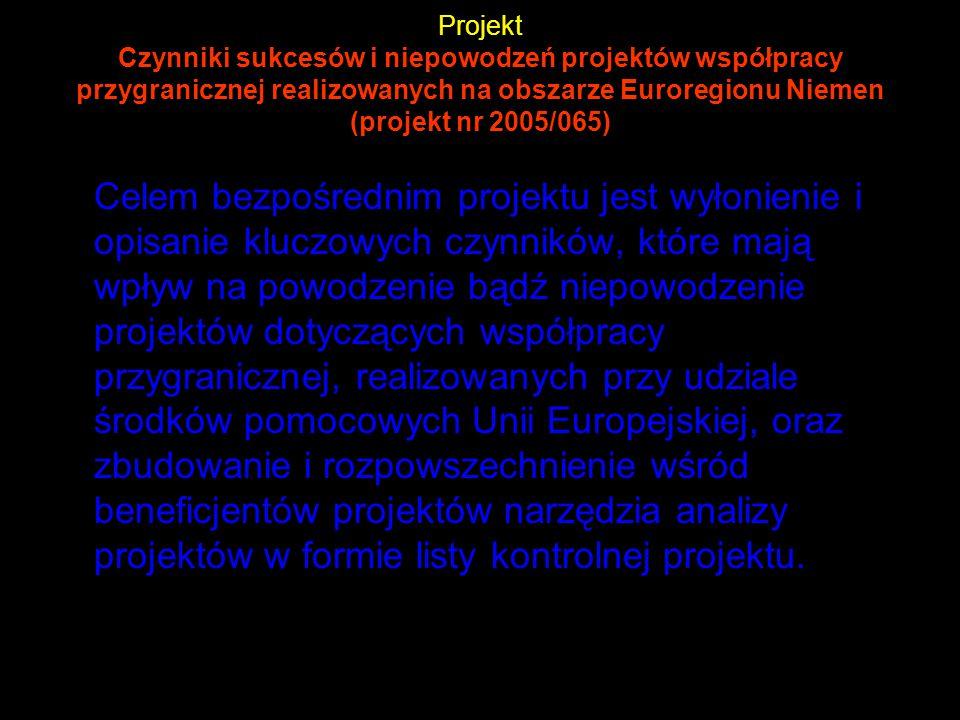 Projekt Czynniki sukcesów i niepowodzeń projektów współpracy przygranicznej realizowanych na obszarze Euroregionu Niemen (projekt nr 2005/065)