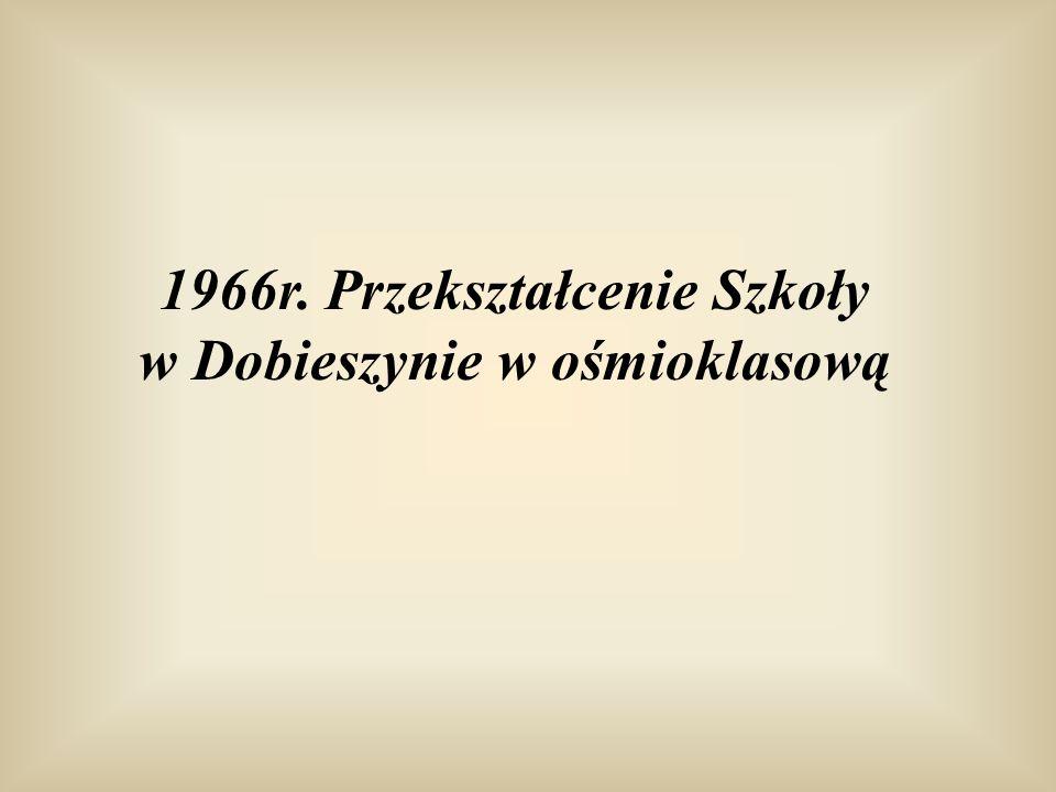 1966r. Przekształcenie Szkoły w Dobieszynie w ośmioklasową