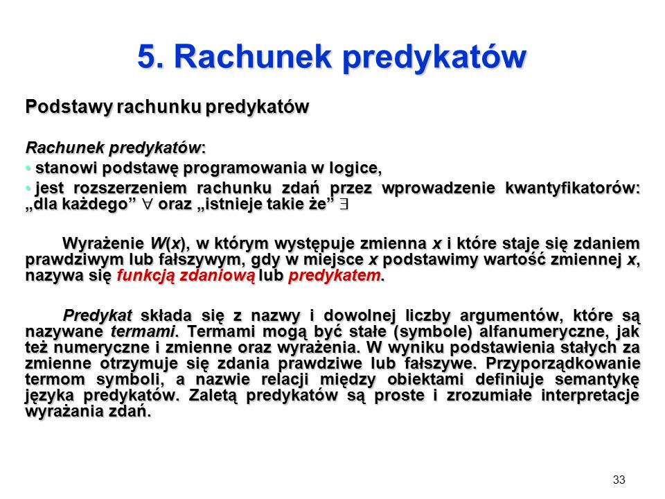 5. Rachunek predykatów Podstawy rachunku predykatów