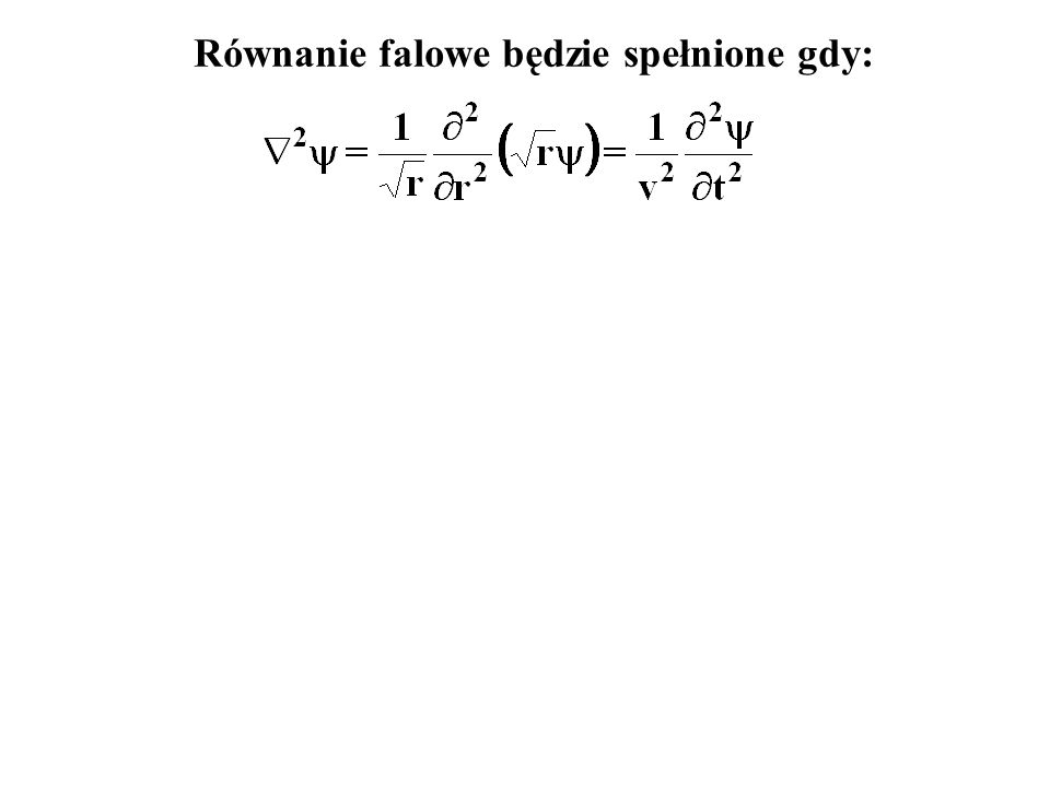 Równanie falowe będzie spełnione gdy:
