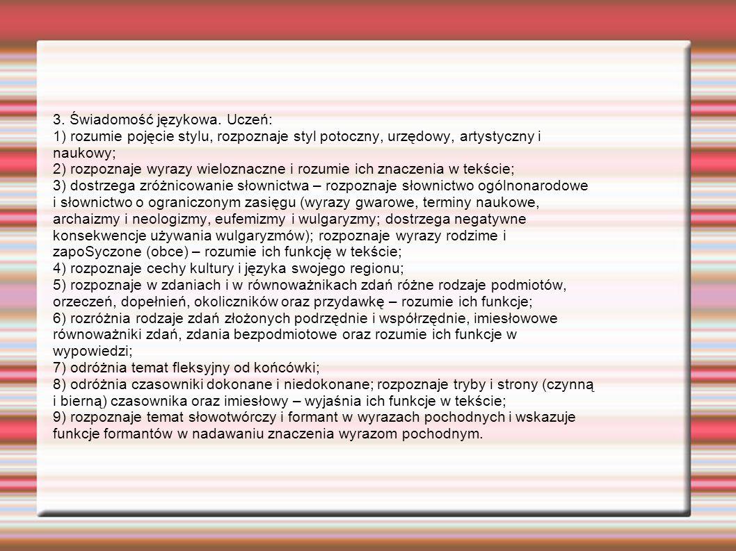 3. Świadomość językowa. Uczeń: