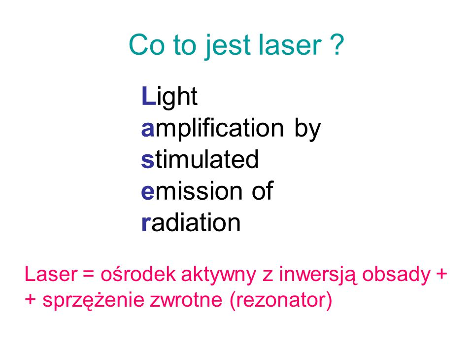 Co to jest laser Light amplification by stimulated emission of