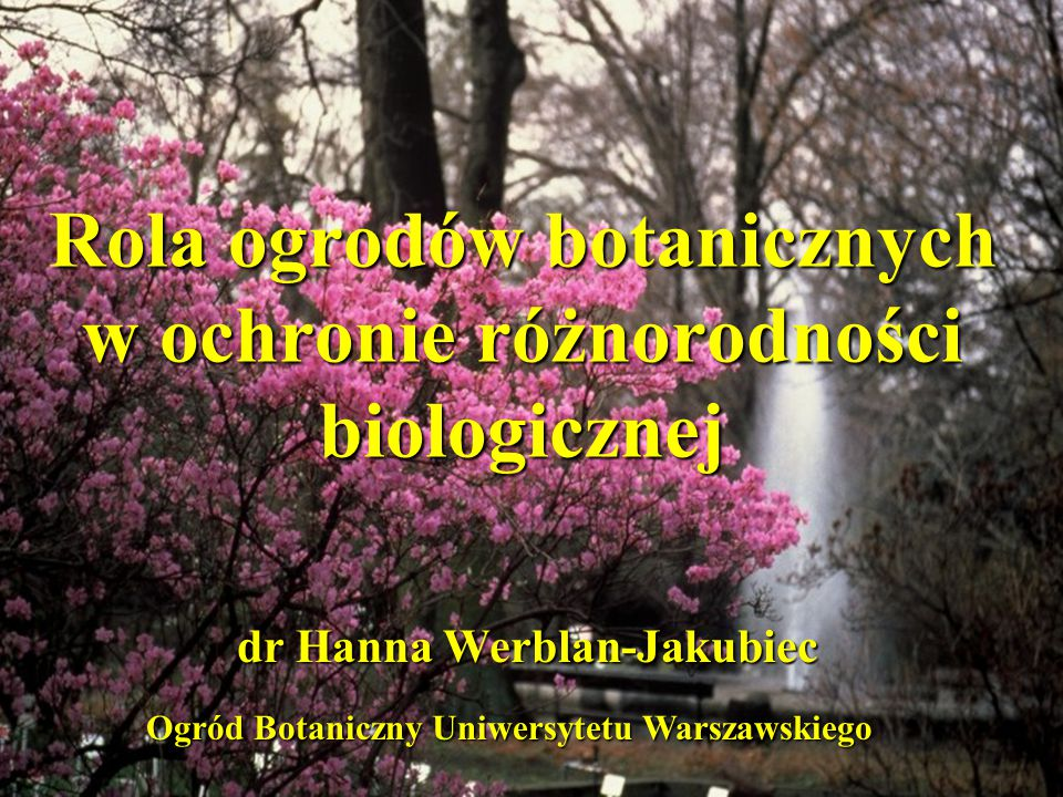 Rola ogrodów botanicznych w ochronie różnorodności biologicznej