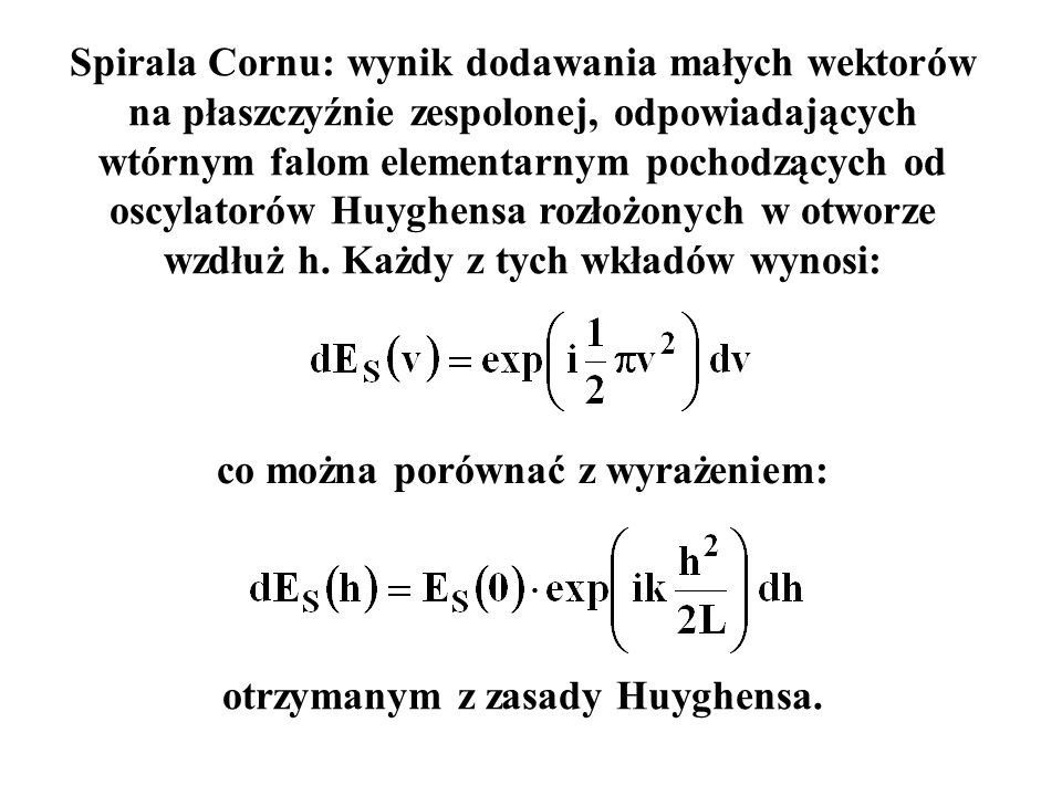 co można porównać z wyrażeniem: otrzymanym z zasady Huyghensa.