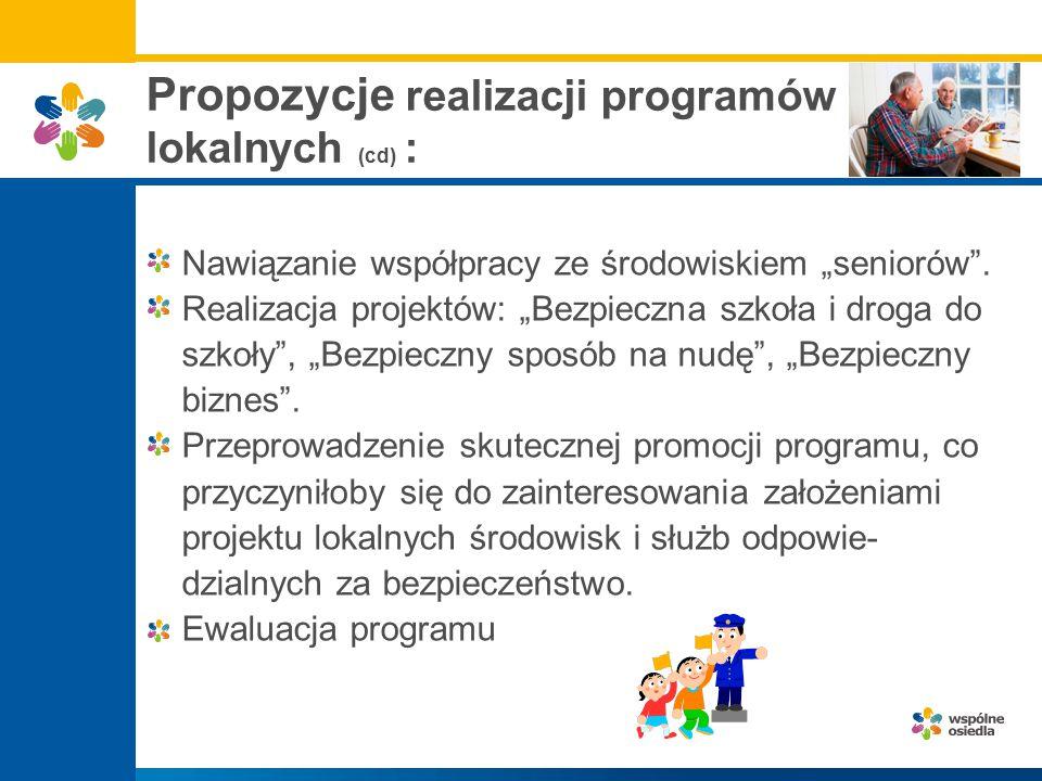 Propozycje realizacji programów lokalnych (cd) :