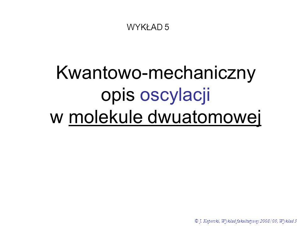 Kwantowo-mechaniczny opis oscylacji w molekule dwuatomowej