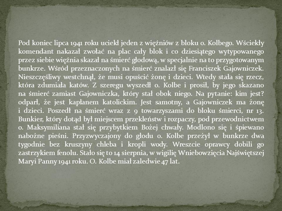 Pod koniec lipca 1941 roku uciekł jeden z więźniów z bloku o. Kolbego