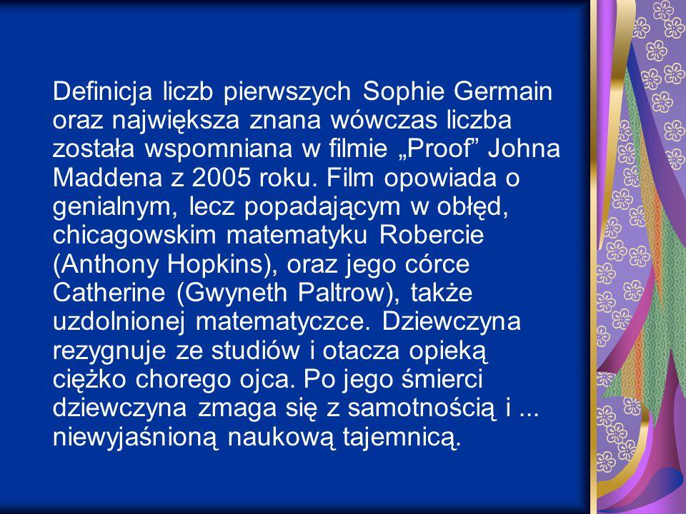 """Definicja liczb pierwszych Sophie Germain oraz największa znana wówczas liczba została wspomniana w filmie """"Proof Johna Maddena z 2005 roku."""