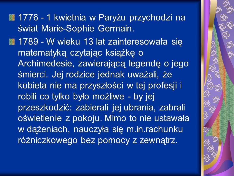 1776 - 1 kwietnia w Paryżu przychodzi na świat Marie-Sophie Germain.
