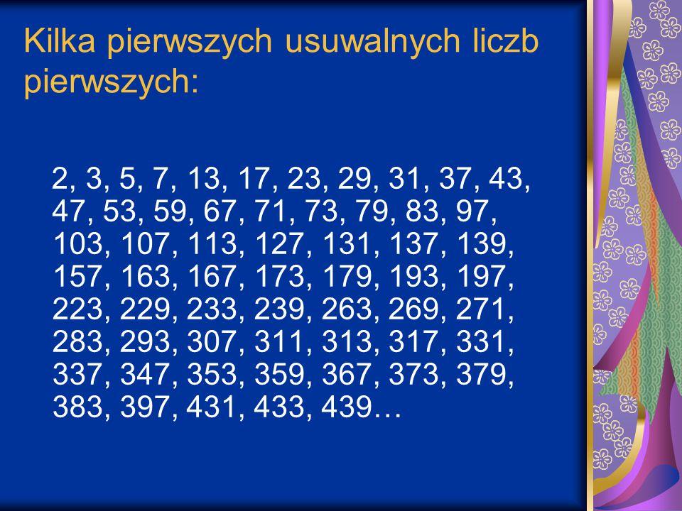 Kilka pierwszych usuwalnych liczb pierwszych: