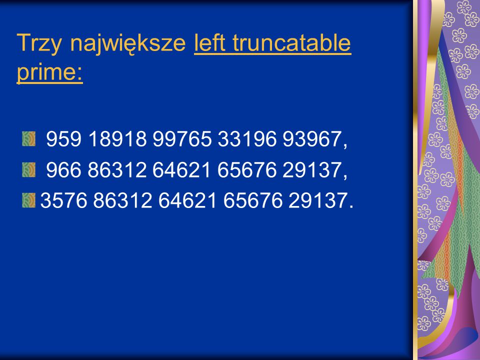 Trzy największe left truncatable prime: