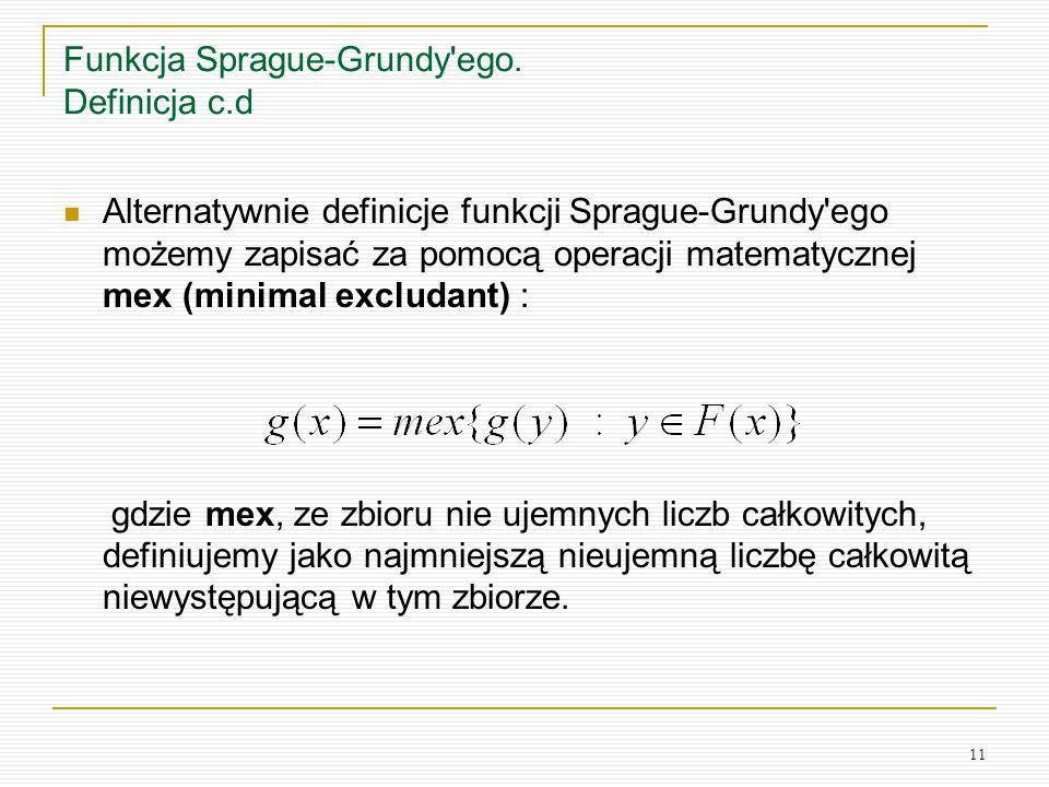 Funkcja Sprague-Grundy ego. Definicja c.d