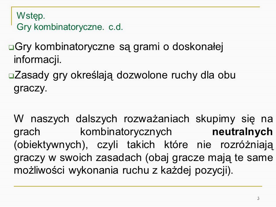 Wstęp. Gry kombinatoryczne. c.d.