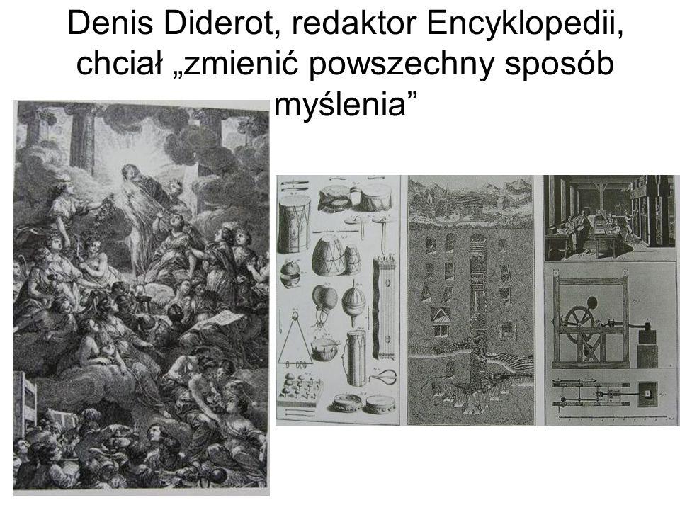 """Denis Diderot, redaktor Encyklopedii, chciał """"zmienić powszechny sposób myślenia"""