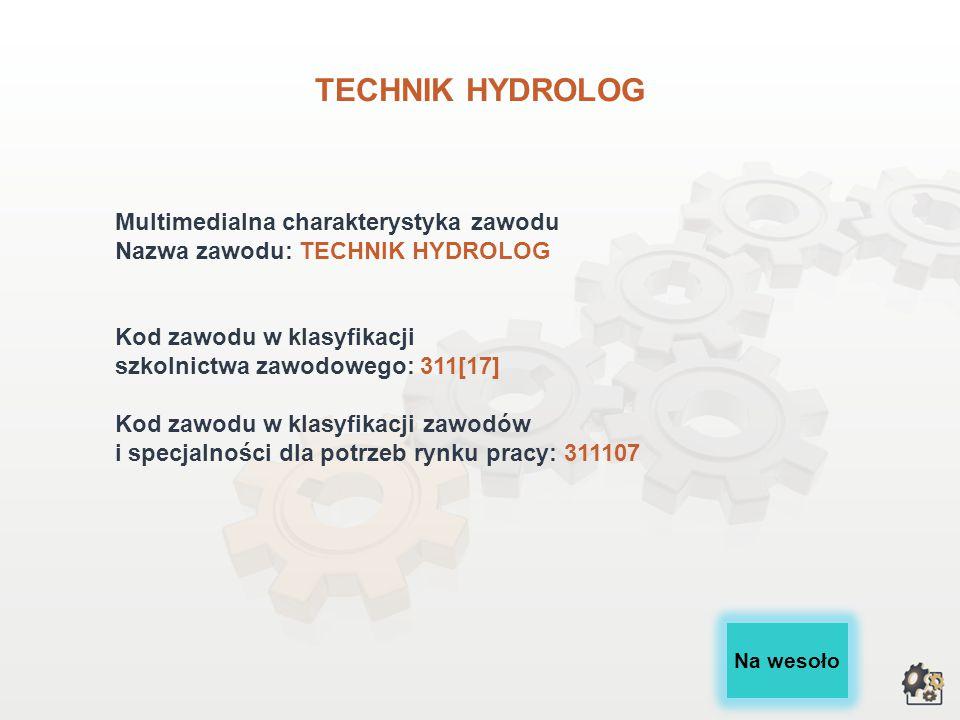 TECHNIK HYDROLOG Multimedialna charakterystyka zawodu