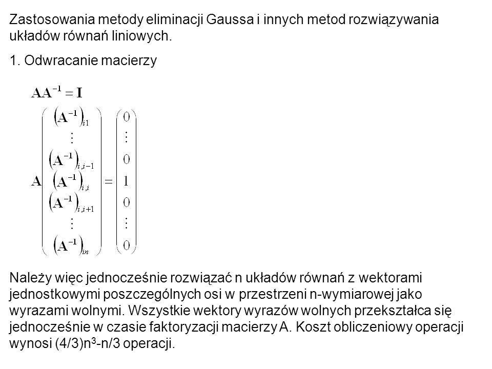 Zastosowania metody eliminacji Gaussa i innych metod rozwiązywania układów równań liniowych.