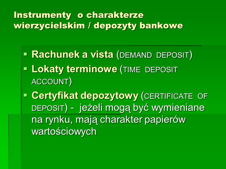 Instrumenty o charakterze wierzycielskim / depozyty bankowe
