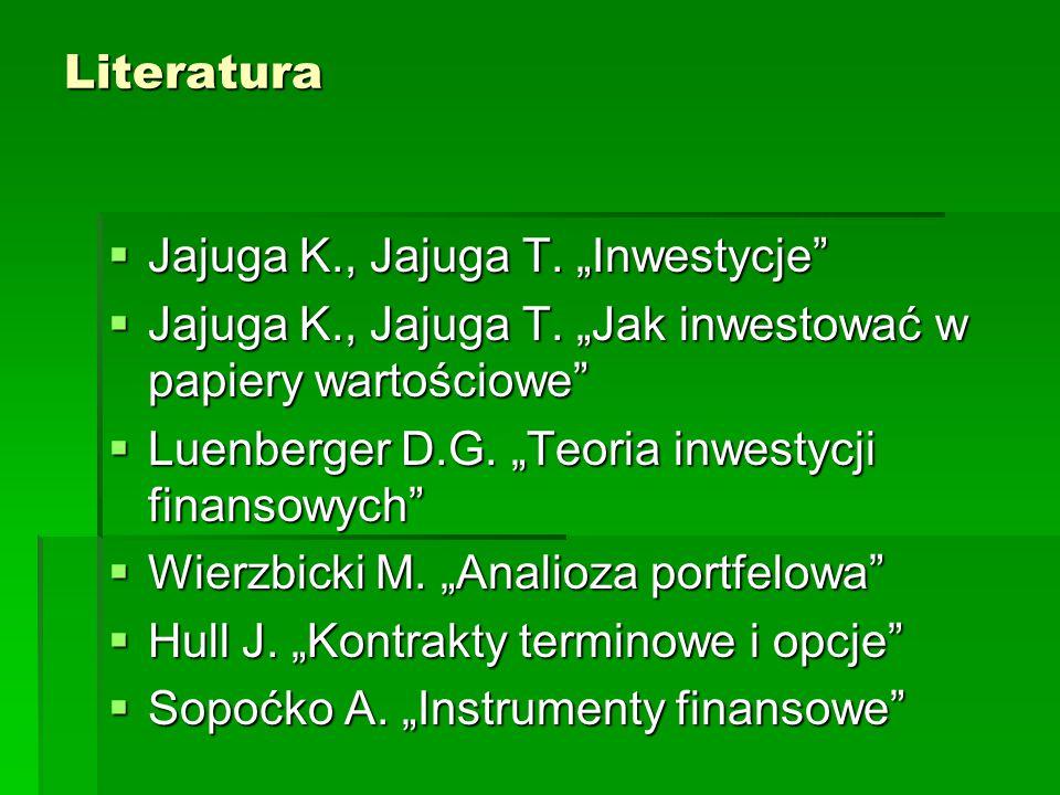 """Literatura Jajuga K., Jajuga T. """"Inwestycje Jajuga K., Jajuga T. """"Jak inwestować w papiery wartościowe"""