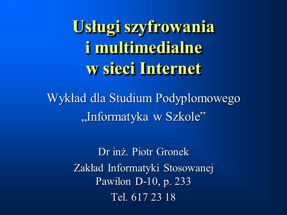 Usługi szyfrowania i multimedialne w sieci Internet