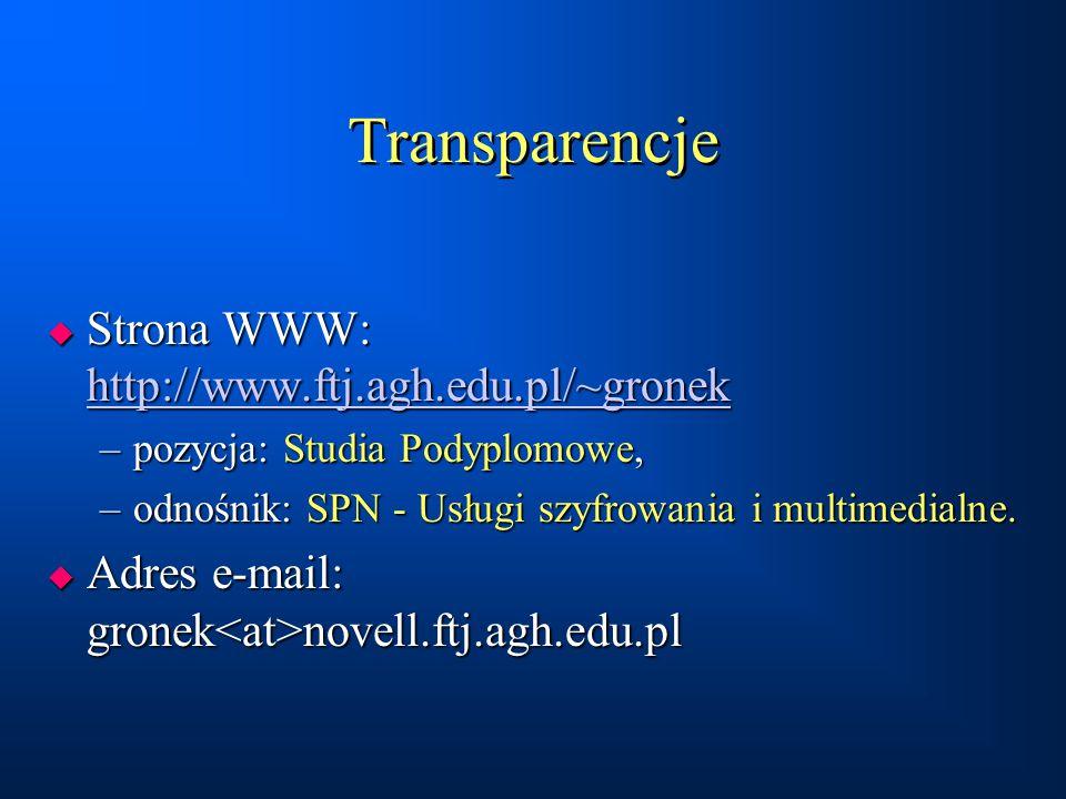 Transparencje Strona WWW: http://www.ftj.agh.edu.pl/~gronek