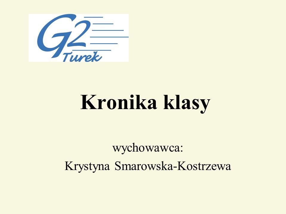wychowawca: Krystyna Smarowska-Kostrzewa