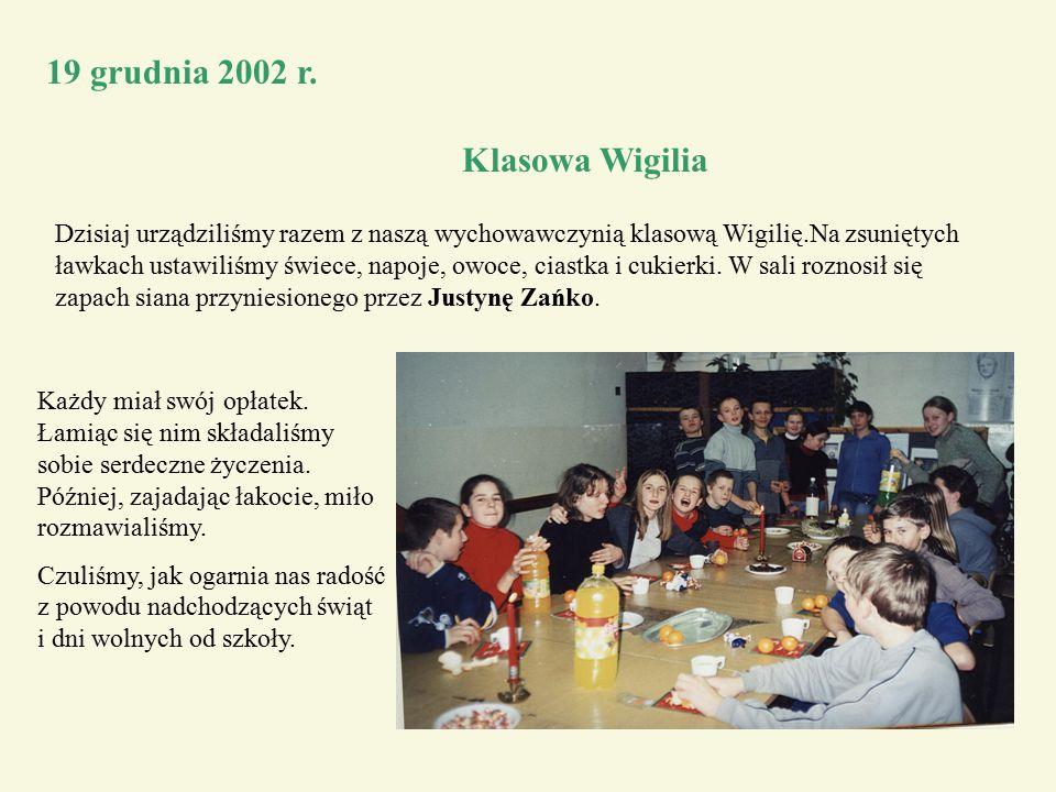 19 grudnia 2002 r. Klasowa Wigilia