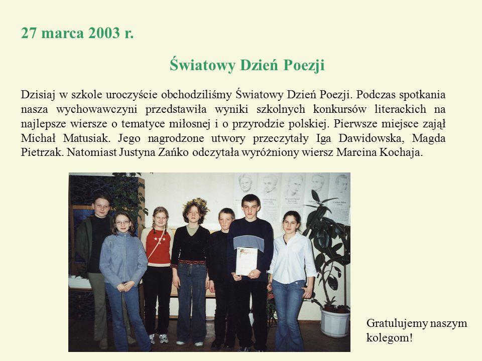 27 marca 2003 r. Światowy Dzień Poezji