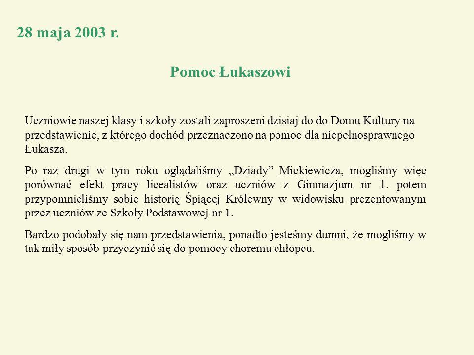 28 maja 2003 r. Pomoc Łukaszowi