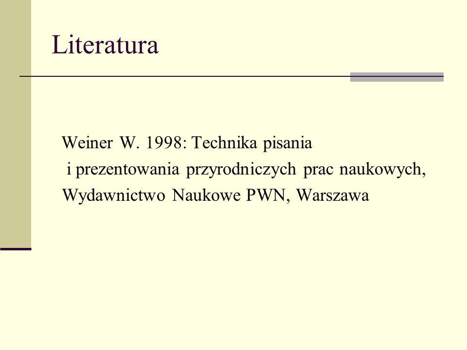 Literatura Weiner W. 1998: Technika pisania