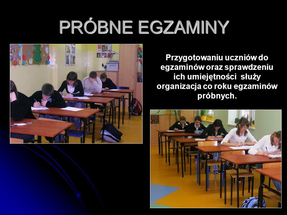 PRÓBNE EGZAMINY Przygotowaniu uczniów do egzaminów oraz sprawdzeniu ich umiejętności służy organizacja co roku egzaminów próbnych.