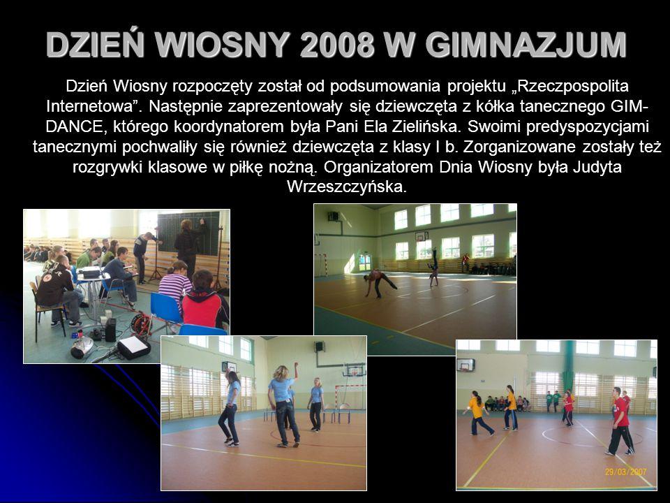 DZIEŃ WIOSNY 2008 W GIMNAZJUM
