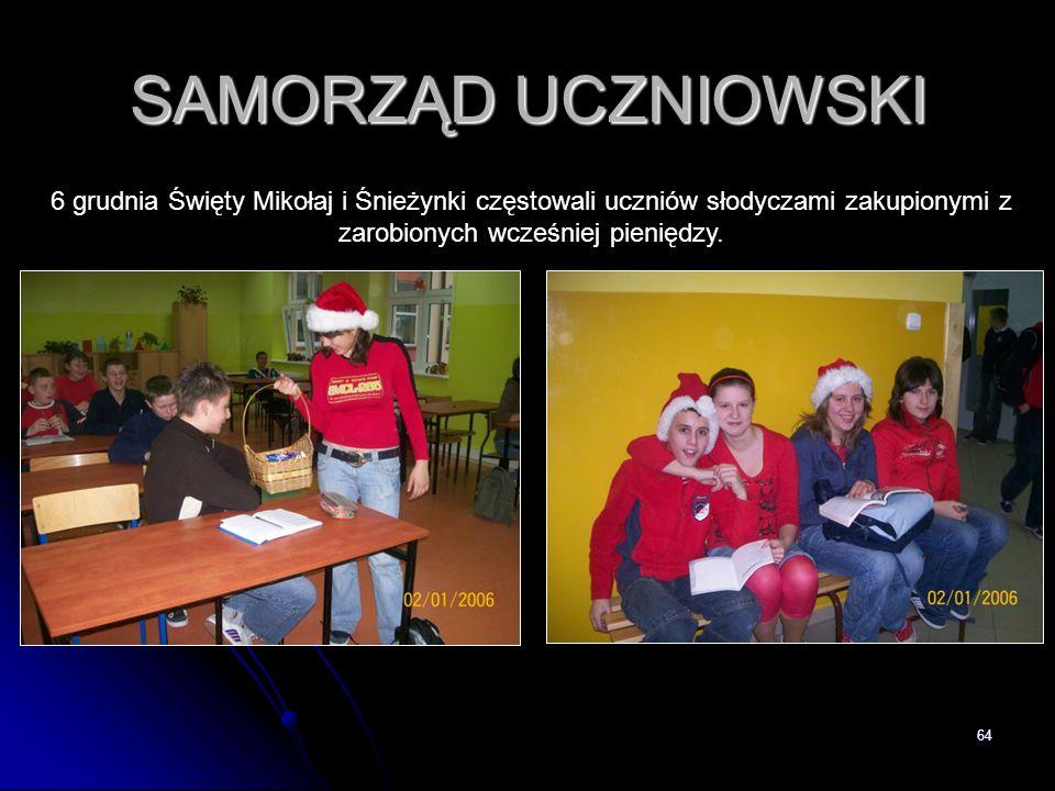 SAMORZĄD UCZNIOWSKI 6 grudnia Święty Mikołaj i Śnieżynki częstowali uczniów słodyczami zakupionymi z zarobionych wcześniej pieniędzy.
