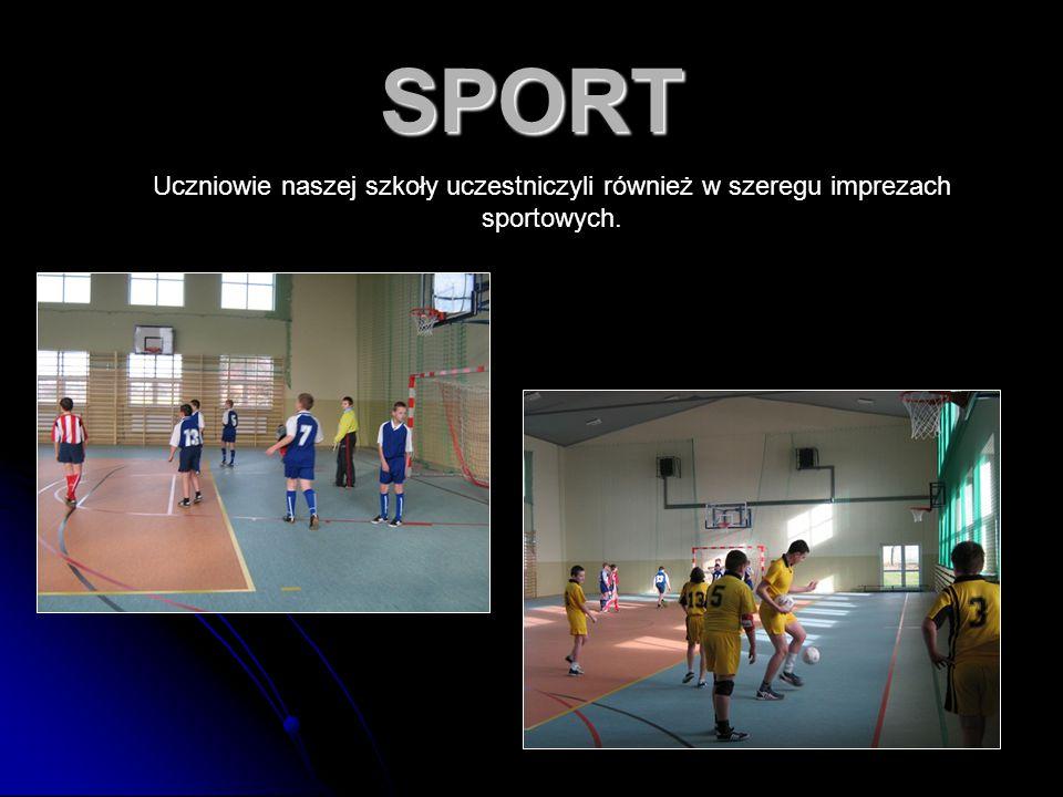 SPORT Uczniowie naszej szkoły uczestniczyli również w szeregu imprezach sportowych.