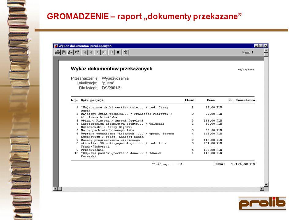 """GROMADZENIE – raport """"dokumenty przekazane"""