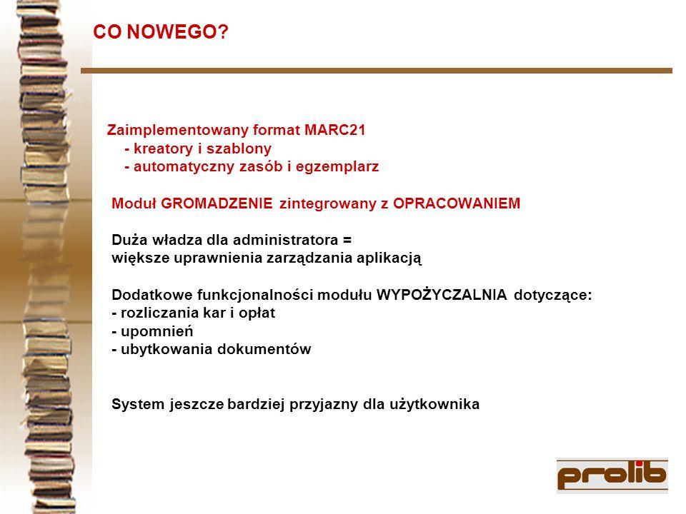 CO NOWEGO Zaimplementowany format MARC21 - kreatory i szablony